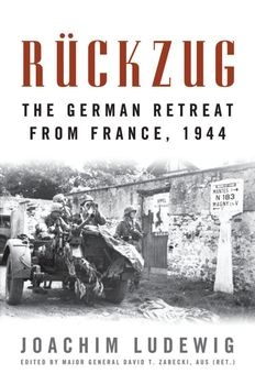 Ruckzug: The German Retreat from France 1944