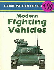 Modern Fighting Vehicles (Concise Color Guides)