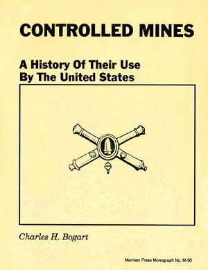 Controlled Mines: A History of their Use by the United States