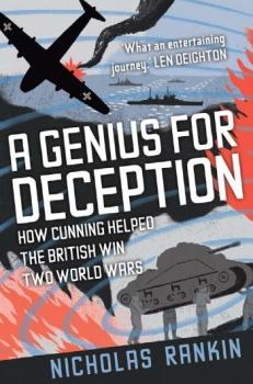 A Genius for Deception: How Cunning Helped the British Win Two World Wars