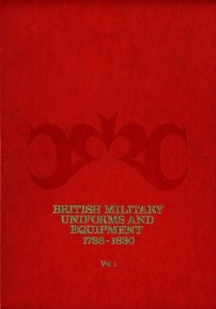 British Military Uniforms and Equipment 1788-1830 Vol.1