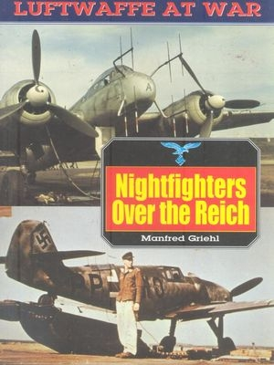 Nightfighters Over The Reich (Luftwaffe at War 2)