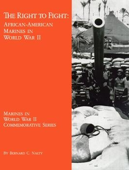 The Right to Fight: African-American Marines in World War II