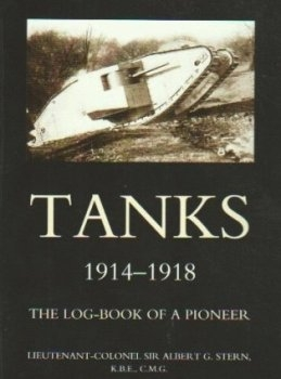 Tanks 1914-1918: The Log-book of a Pioneer