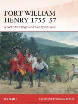 Fort William Henry 1755–57 (Osprey Campaign 260)