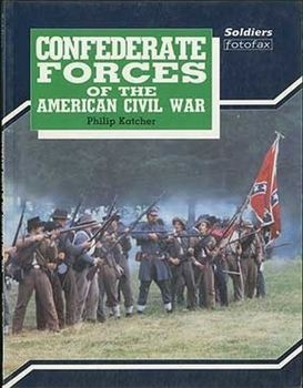 Confederate Forces of the American Civil War (Soldiers Fotofax)