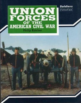 Union Forces of the American Civil War (Soldiers Fotofax)