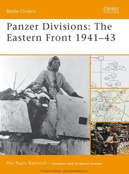 Panzer Divisions: The Eastern Front 1941-1943 (Osprey Battle Orders 35)