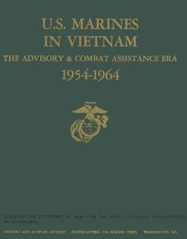 U.S. Marines In Vietnam: The Advisory And Combat Assistance Era, 1954-1964