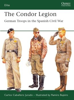 The Condor Legion: German Troops in the Spanish Civil War (Osprey Elite 131)