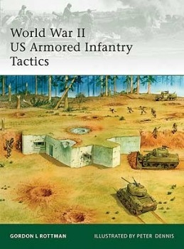 World War II US Armored Infantry Tactics (Osprey Elite 176)