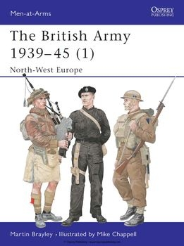 The British Army 1939-1945 (1): North-West Europe (Osprey Men-at-Arms 354)