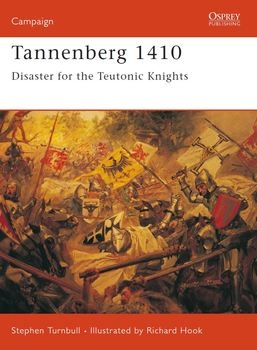 Tannenberg 1410: Disaster for the Teutonic Knights (Osprey Campaign 122)