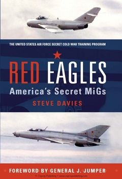 Red Eagles: America's Secret MiGs (Osprey General Aviation)
