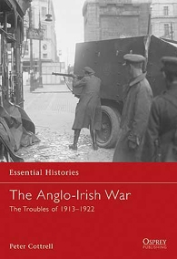 Osprey Essential Histories 065 - The Anglo-Irish War. The Troubles of 1913-1922