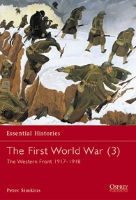 Osprey Essential Histories 22 - The First World War (3) The Western Front 1917–1918