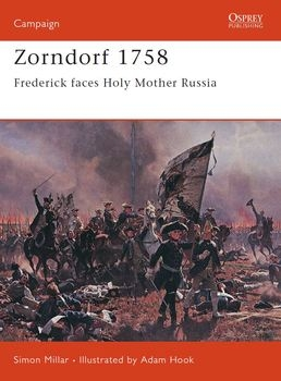 Zorndorf 1758: Frederick Faces Holy Mother Russia (Osprey Campaign 125)