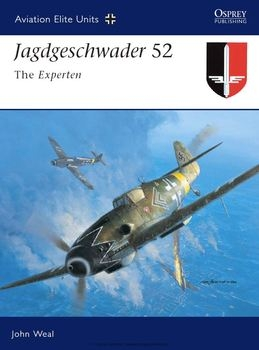 Jagdgeschwader 52: The Experten (Osprey Aviation Elite Units 15)