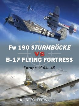 Fw 190 Sturmbocke vs B-17 Flying Fortress: Europe 1944-1945 (Osprey Duel 24)