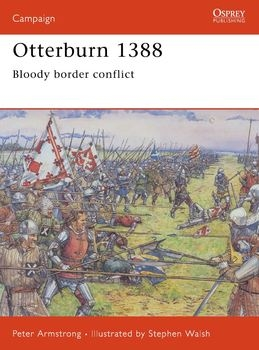 Otterburn 1388: Bloody Border Conflict (Osprey Campaign 164)