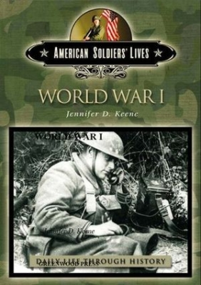 World War I (The Greenwood Press Daily Life Through History Series: American Soldiers' Lives)