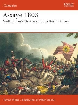 "Assaye 1803: Wellington's First and ""bloodiest"" Victory (Osprey Campaign 166)"