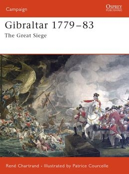 Gibraltar 1779-1783: The Great Siege (Osprey Campaign 172)