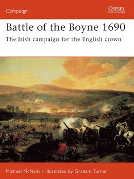 Battle of the Boyne 1690: The Irish Campaign for the English Crown (Osprey Campaign 160)