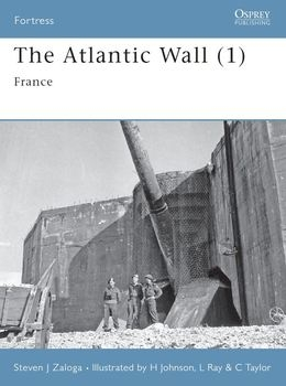 The Atlantic Wall (1): France (Osprey Fortress 63)