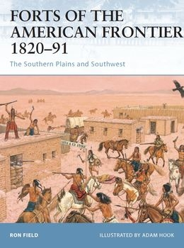 Forts of the American Frontier 1820-1891: The Southern Plains and Southwest (Osprey Fortress 54)