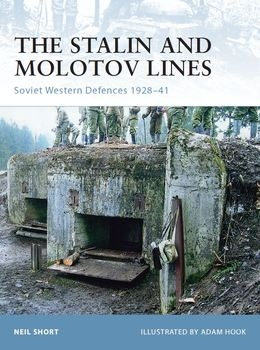 The Stalin and Molotov Lines: Soviet Western Defences 1928-1941 (Osprey Fortress 77)
