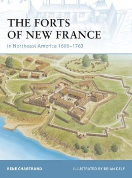The Forts of New France: in Northeast America 1600-1763 (Osprey Fortress 75)