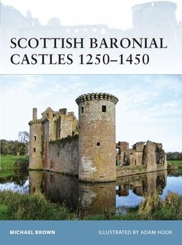 Scottish Baronial Castles 1250-1450 (Osprey Fortress 82)