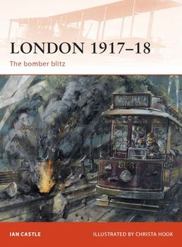 London 1917-1918: The Bomber Blitz (Osprey Campaign 227)