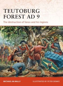 Teutoburg Forest AD 9: The Destruction of Varus and His Legions (Osprey Campaign 228)