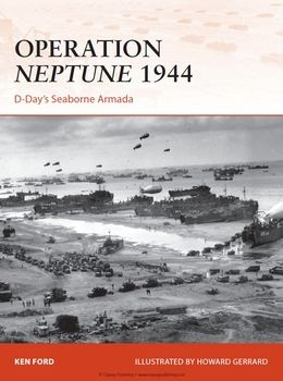 Operation Neptune 1944: D-Day's Seaborne Armada (Osprey Campaign 268)