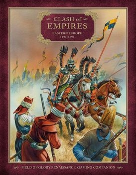 Clash of Empires: Eastern Europe 1494-1698 (Osprey Field of Glory Renaissance 03)