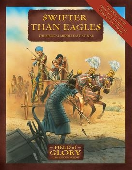 Swifter Than Eagles: The Biblical Middle East at War (Osprey Field of Glory 09)