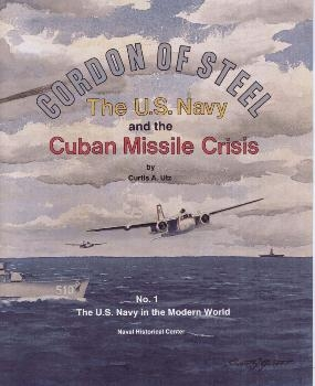 Cordon Of Steel: the U.S. Navy and the Cuban Missile Crisis