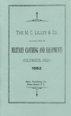 The M.C. Lilley & Co. Manufacturers of Military Clothing and Equipments, Columbus, Ohio, 1882