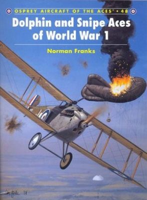 Dolphin and Snipe Aces of World War 1 (Aircraft of the Aces 48)