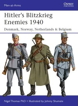 Hitler's Blitzkrieg Enemies 1940: Denmark, Norway, Netherlands & Belgium (Osprey  Men-at-Arms 493)