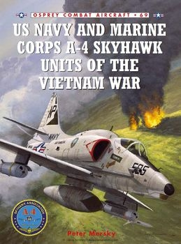 US Navy and Marine Corps A-4 Skyhawk Units of the Vietnam War  (Osprey Combat Aircraft 69)