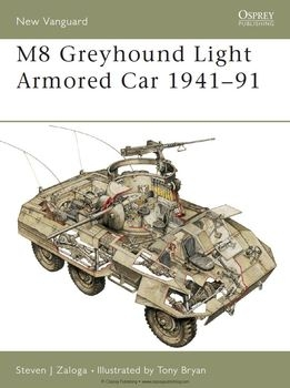 M8 Greyhound Light Armored Car 1941-1991 (Osprey New Vanguard 53)