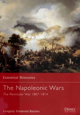 The Napoleonic Wars (3): The Peninsular War 1807-1814 (Essential Histories 17)