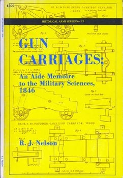 Gun Carriages: An Aide Memoire to the Military Sciences 1846