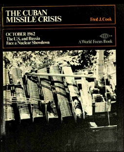 The Cuban Missile Crisis October 1962 The U.S. and Russia Face a Nuclear Showdown