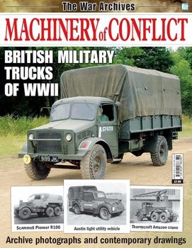 British Military Trucks of WWII (The War Archives Machinery Of Conflict)
