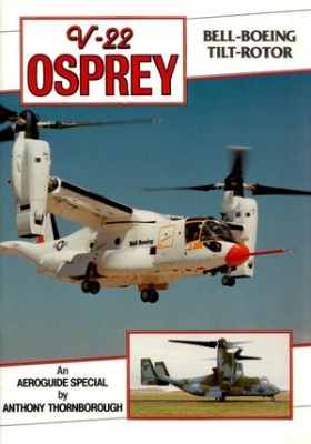 Bell-Boeing V-22 Osprey (An Aeroguide Special)