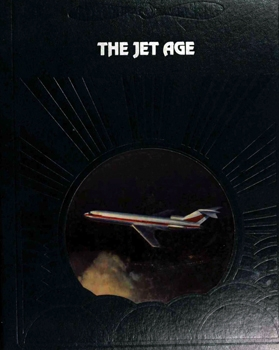 The Jet Age (The Epic of Flight)